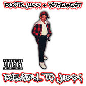 Play & Download Ready To Juxx by Ruste Juxx | Napster