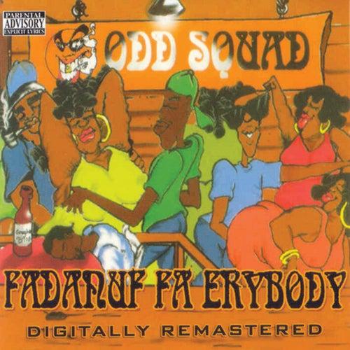 Fadanuf Fa Erybody by Odd Squad