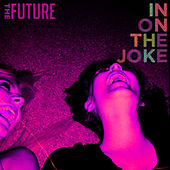 Play & Download In on the Joke - Single by The Future | Napster