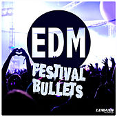 Play & Download EDM Festival Bullets by Various Artists | Napster