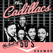 Play & Download The Best Of '50s Doo Wop by The Cadillacs | Napster