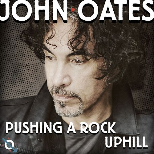 Play & Download Pushing A Rock Uphill by John Oates | Napster