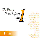 The Ultimate Smooth Jazz #1's, Vol 2 by Various Artists