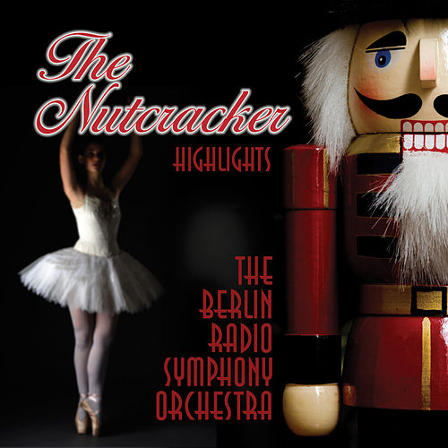 Play & Download The Nutcracker by Berlin Radio Symphony Orchestra | Napster