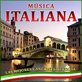 Play & Download Música Italiana. Las Mejores Canciones de Italia  by Various Artists | Napster
