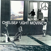 Play & Download Chelsea Light Moving by Chelsea Light Moving | Napster