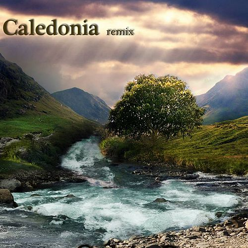 Play & Download Caledonia (Remix) by Celtic Dreams | Napster