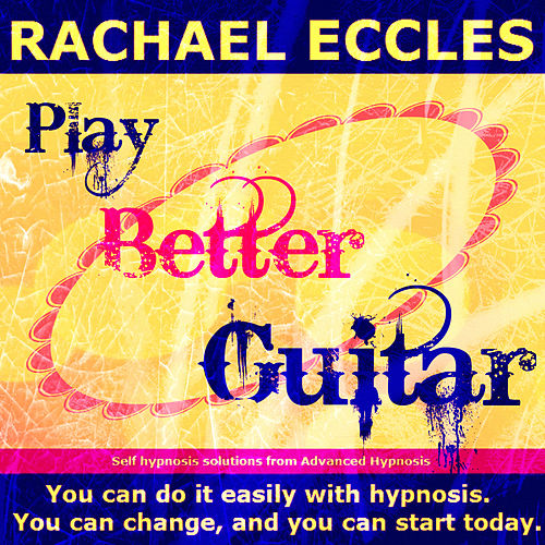 Play & Download Self Hypnosis - Play Better Guitar by Rachael Eccles | Napster