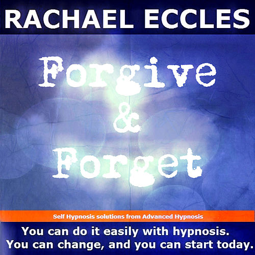 Play & Download Self Hypnosis - Forgive & Forget by Rachael Eccles | Napster