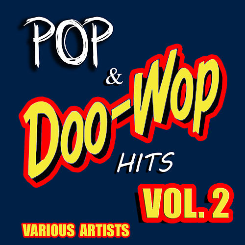 Play & Download Pop & Doo Wop Hits, Vol. 2 by Various Artists | Napster