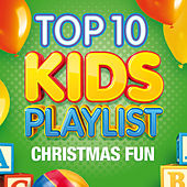 Play & Download Top 10 Kids Playlist - Christmas Fun by Various Artists | Napster