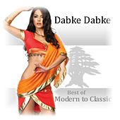 Play & Download Dabke Dabke - Modern to Classic by Various Artists | Napster