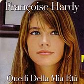 Play & Download Quelli della mia età by Francoise Hardy | Napster