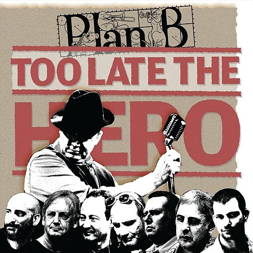 Play & Download Too Late the Hero by PlanB | Napster