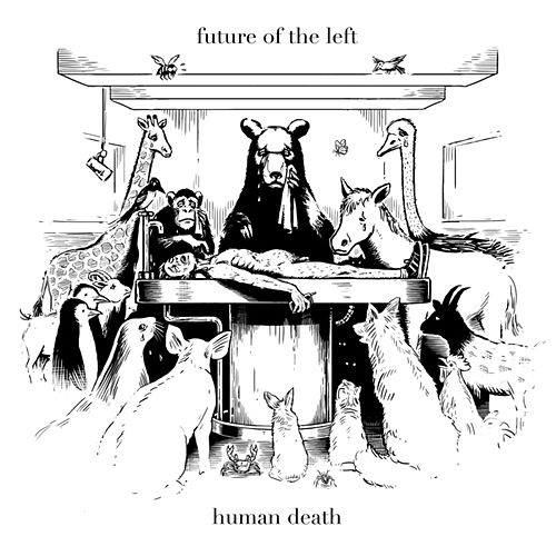 Play & Download Human Death by Future Of The Left | Napster