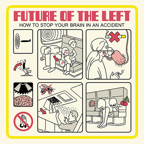 Play & Download How To Stop Your Brain In An Accident by Future Of The Left | Napster