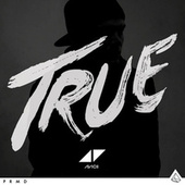 Play & Download True by Avicii | Napster