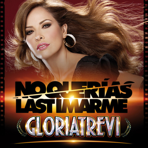 Play & Download No Querías Lastimarme by Gloria Trevi | Napster