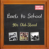 Play & Download Back to School: 90s Old-Skool by Various Artists | Napster