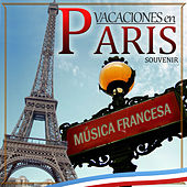 Play & Download Souvenir Vacaciones en París. Música Francesa by Various Artists | Napster