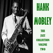 The Jazz Collection Volume Two von Hank Mobley