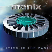 Play & Download Living in the Past by Manix | Napster