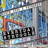 Play & Download Everyday Struggle by Ruste Juxx | Napster