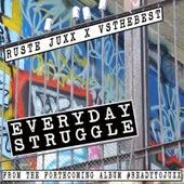 Everyday Struggle by Ruste Juxx