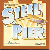Play & Download Steel Pier by John Kander and Fred Ebb | Napster