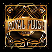Royal Flush by Flame