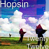 Twenty Twelve by Hopsin