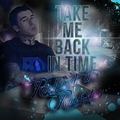 Play & Download Take Me Back in Time by Richardtherockstar | Napster