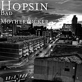 Bad Motherfucker by Hopsin