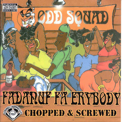 Play & Download Fadnuf Fa Erybody (Screwed) by Odd Squad | Napster