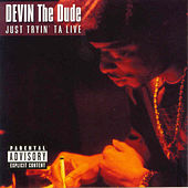 Play & Download Just Tryin ta Live by Devin The Dude | Napster