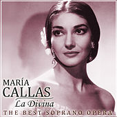 Play & Download María Callas, la Divina. The Best Opera Soprano by Various Artists | Napster
