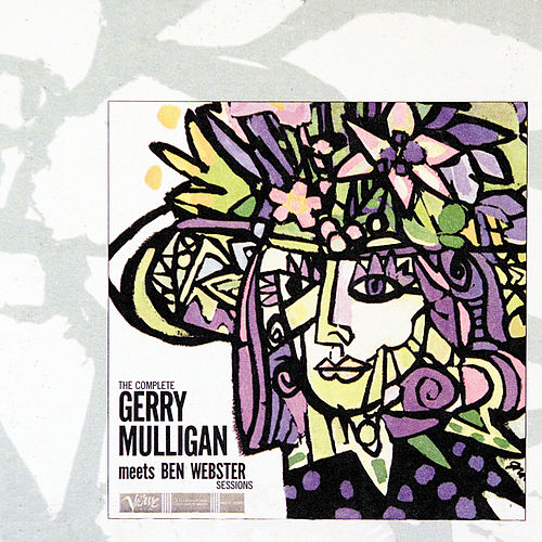 Play & Download The Complete Gerry Mulligan Meets Ben Webster Sessions by Ben Webster | Napster