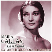 Play & Download María Callas, la Divina. La Mejor Soprano de la Ópera by Various Artists | Napster