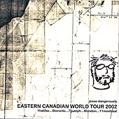 Play & Download Eastern Canadian World Tour 2002 by Jesse Dangerously | Napster