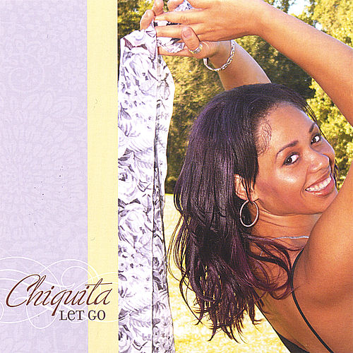 Play & Download Let Go by Chiquita Green | Napster