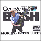 George W. Bush's More Greatest Hits by Various Artists