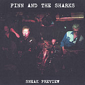 Play & Download Sneak Preview by Finn And The Sharks | Napster
