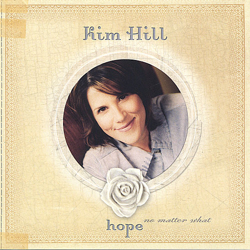 Play & Download Hope No Matter What by Kim Hill | Napster