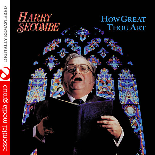 Play & Download How Great Thou Art (Digitally Remastered) by Harry Secombe | Napster