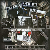 7 Years And Runnin': S.L.A.B.Ed by S.L.A.B.