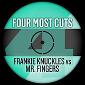 Play & Download Four Most Cuts Presents - Frankie Knuckles vs. Mr Fingers by Various Artists | Napster
