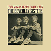 I Saw Mommy Kissing Santa Claus von The Beverley Sisters