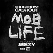 Play & Download Mob Life [feat. Jeezy] by Doughboyz Cashout | Napster