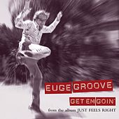 Play & Download Get Em Goin' by Euge Groove | Napster
