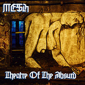 Theatre Of The Absurd by Mesh